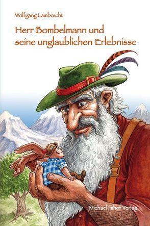 Herr Bombelmann und seine unglaublichen Erlebnisse von Lambrecht,  Wolfgang