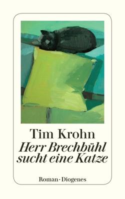 Herr Brechbühl sucht eine Katze von Krohn,  Tim