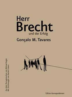 Herr Brecht und der Erfolg von Caiano,  Rachel, Kegler,  Michael, Tavares,  Gonçalo M.