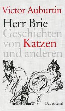 Herr Brie oder Katzen und andere von Auburtin,  Victor, Moses-Krause,  Peter, Steinlen,  Théophile-Alexandre