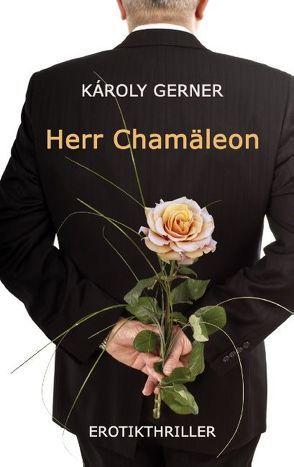 Herr Chamäleon von Gerner,  Károly