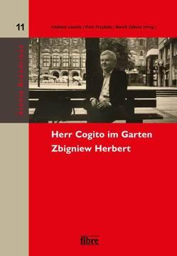 Herr Cogito im Garten. Zbigniew Herbert von Lawaty,  Andreas, Przybyła,  Piotr, Zybura,  Marek