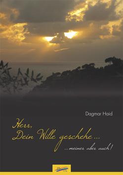 Herr, Dein Wille geschehe… von Haid,  Dagmar