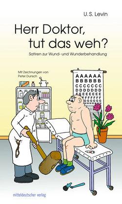 Herr Doktor, tut das weh? von Dunsch,  Peter, Levin,  U. S.