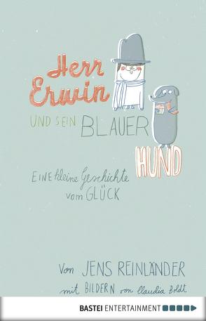 Herr Erwin und sein blauer Hund von Boldt,  Claudia, Reinländer,  Jens