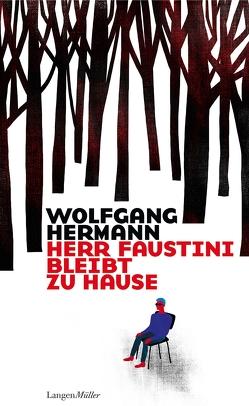 Herr Faustini bleibt zu Hause von Hermann,  Wolfgang