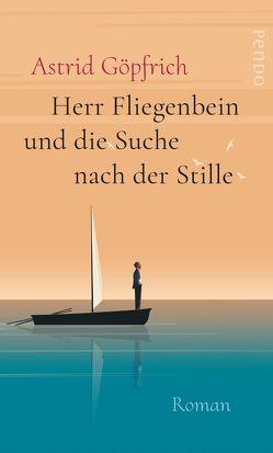 Herr Fliegenbein und die Suche nach der Stille von Göpfrich,  Astrid