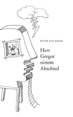 Herr Gregor nimmt Abschied von Kress,  Leo Peter