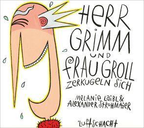 Herr Grimm und Frau Groll zerkugeln sich von Laibl,  Melanie, Strohmaier,  Alexander