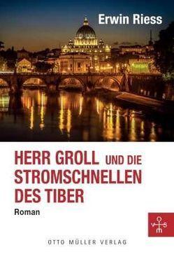 Herr Groll und die Stromschnellen des Tiber von Riess,  Erwin