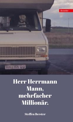 Herr Herrmann Mann, mehrfacher Millionär. von Berster,  Steffen