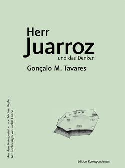 Herr Juarroz und das Denken von Caiano,  Rachel, Kegler,  Michael, Tavares,  Gonçalo M.