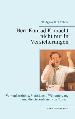 Herr Konrad K. macht nicht nur in Versicherungen von Fabian,  Wolfgang H.O.