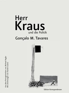 Herr Kraus und die Politik von Caiano,  Rachel, Kegler,  Michael, Tavares,  Gonçalo M.