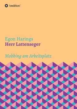 Herr Lattenseger von Harings,  Egon