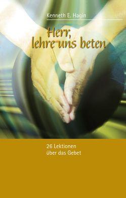 Herr, lehre uns beten von Angelina,  Mirjana, Gerling,  Birgit, Hagin,  Kenneth E