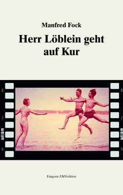 Herr Löblein geht auf Kur von Fock,  Manfred