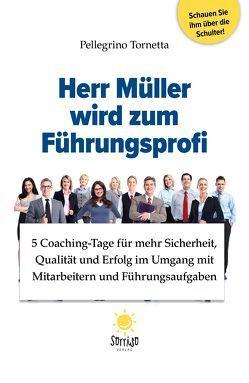 Herr Müller wird zum Führungsprofi von Tornetta,  Pellegrino