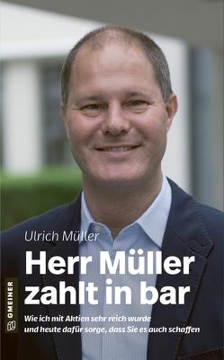Herr Müller zahlt in bar von Mueller,  Ulrich