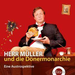 Herr Müller und die Dönermonarchie von Müller,  Ludwig