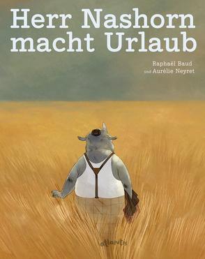 Herr Nashorn macht Urlaub von Baud,  Raphaël, Neyret,  Aurélie