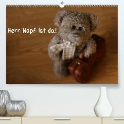 Herr Nopf ist da! (Premium, hochwertiger DIN A2 Wandkalender 2021, Kunstdruck in Hochglanz) von Kanthak,  Michaela