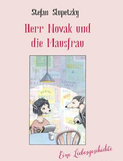 Herr Novak und die Mausfrau von Slupetzky,  Stefan