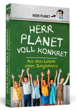 Herr Planet voll konkret von Herr Planet