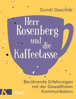 Herr Rosenberg und die Kaffeetasse von Gaschler,  Gundi