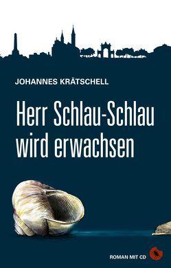 Herr Schlau-Schlau wird erwachsen von Krätschell,  Johannes