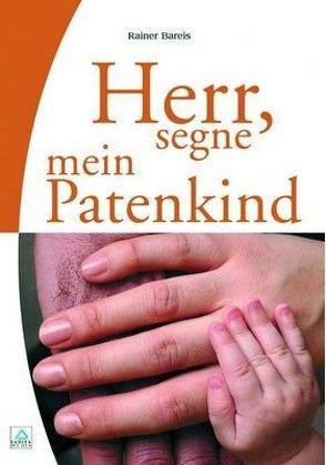 Herr, segne mein Patenkind – Nr. 110 von Bareis,  Rainer