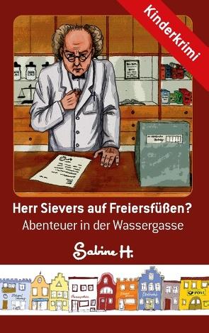 Herr Sievers auf Freiersfüßen? von H.,  Sabine