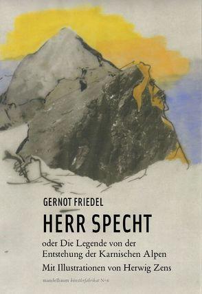 Herr Specht von Friedel,  Gernot, Zens,  Herwig