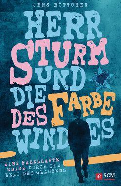 Herr Sturm und die Farbe des Windes von Böttcher,  Jens