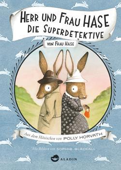 Herr und Frau Hase – Die Superdetektive von Blackall,  Sophie, Horvath,  Polly