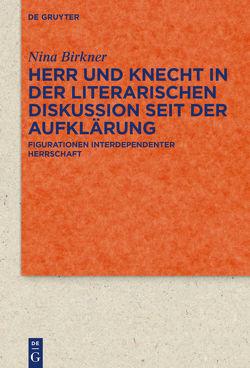 Herr und Knecht in der literarischen Diskussion seit der Aufklärung von Birkner,  Nina