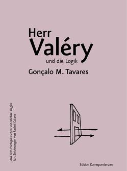 Herr Valéry und die Logik von Caiano,  Rachel, Kegler,  Michael, Tavares,  Gonçalo M.