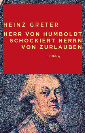 Herr von Humboldt schockiert Herrn von Zurlauben von Greter,  Heinz