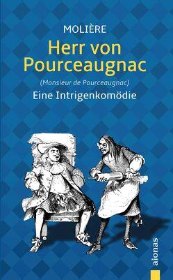 Herr von Pourceaugnac: Molière: Eine Intrigenkomödie (Illustrierte Ausgabe) von Molière,  Jean Baptiste