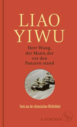 Herr Wang, der Mann, der vor den Panzern stand von Hoffmann,  Hans Peter, Höhenrieder,  Brigitte, Liao Yiwu