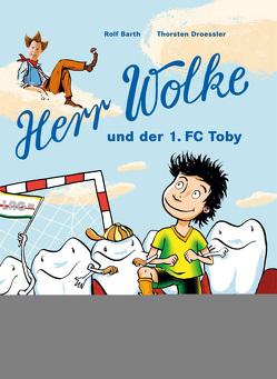 Herr Wolke und seine Freunde von Barth,  Rolf, Droessler,  Thorsten