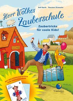 Herr Wolkes Zauberschule – Band 1 von Barth,  Rolf, Droessler,  Thorsten