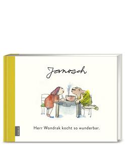Herr Wondrak kocht so wunderbar. von Horst Eckert,  Janosch, Prüfer,  Tillmann