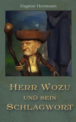 Herr Wozu und sein Schlagwort von Herrmann,  Dagmar
