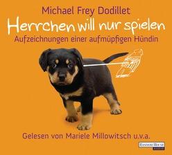 Herrchen will nur spielen von Frey Dodillet,  Michael, Millowitsch,  Mariele