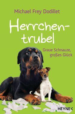 Herrchentrubel von Frey Dodillet,  Michael