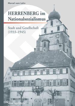 Herrenberg im Nationalsozialismus von vom Lehn,  Marcel