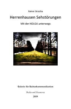 Herrenhausen Sehstörungen – Mit der Holga unterwegs von Strzolka,  Rainer