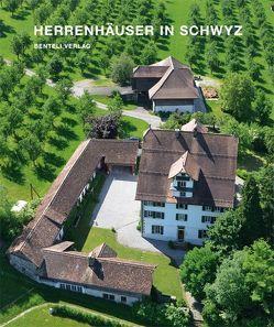 Herrenhäuser in Schwyz von Bamert,  Markus, Riek,  Markus