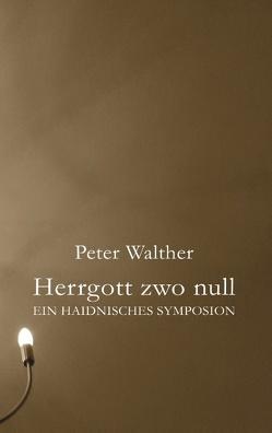 Herrgott zwo null von Walther,  Peter